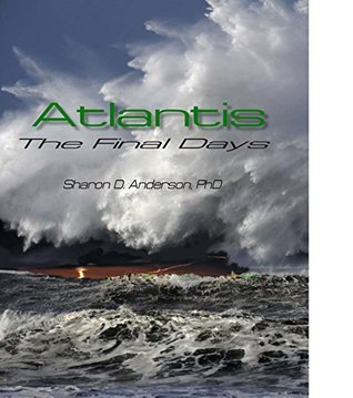 Atlantis: The Final Days Sharon D. Anderson