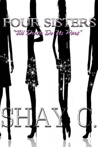 Four Sisters: Till Death Do Us Part Shay C.