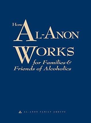 How Al-Anon Works Al-Anon Family Groups