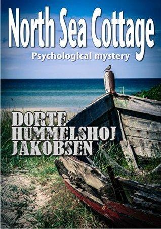 North Sea Cottage (Tora Skammelsen Book 1)  by  Dorte Hummelshoj Jakobsen