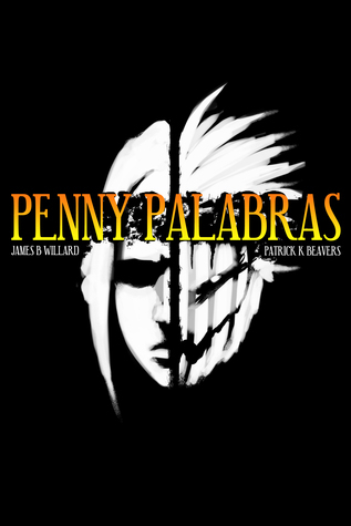Penny Palabras Season One: Its Later Than You Think  by  James B. Willard