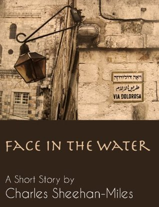 Face in the Water: A Short Story  by  Charles Sheehan-Miles