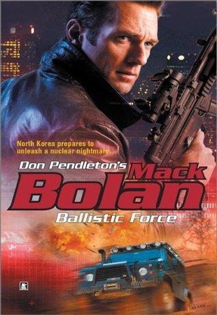 Ballistic Force  by  Don Pendleton