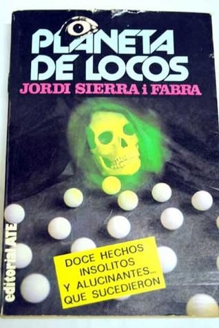 Planeta de locos Jordi Sierra i Fabra