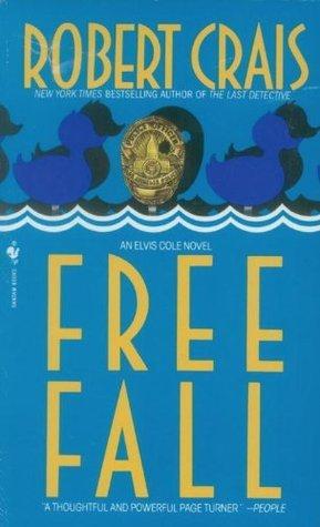 Free Fall (An Elvis Cole Novel)  by  Robert Crais