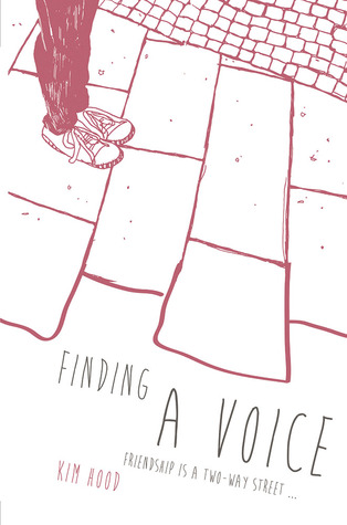 Finding A Voice: Friendship is a Two-Way Street  by  Kim Hood