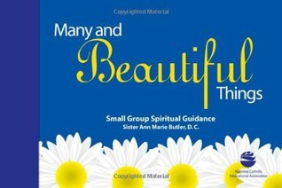 Many and Beautiful Things: Small Group Spiritual Guidance  by  Ann Marie Butler
