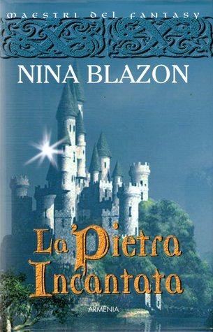 La pietra incantata Nina Blazon