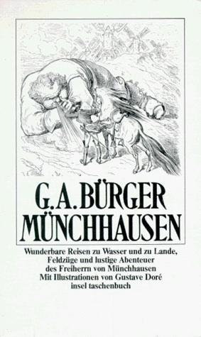 Münchhausen - Wunderbare Reisen zu Wasser und zu Lande, Feldzüge und lustige Abenteuer des Freiherrn von Münchhausen Gottfried August Bürger
