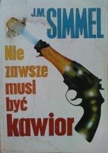 Nie zawsze musi być kawior  by  Johannes Mario Simmel