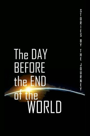 The Day Before the End of the World  by  The Journey