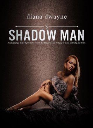 Shadow Man #3  by  Diana Dwayne
