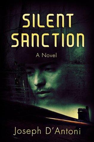Silent Sanction: A Novel  by  Joseph DAntoni