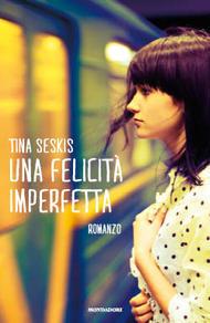Una felicità imperfetta  by  Tina Seskis
