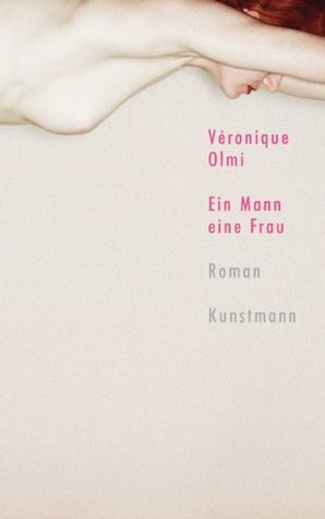 Ein Mann eine Frau  by  Véronique Olmi