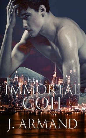 The Immortal Coil  by  J. Armand