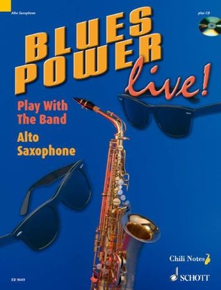 Blues Power Live! - Play with the Band: Alto Saxophone  by  Gernot Dechert