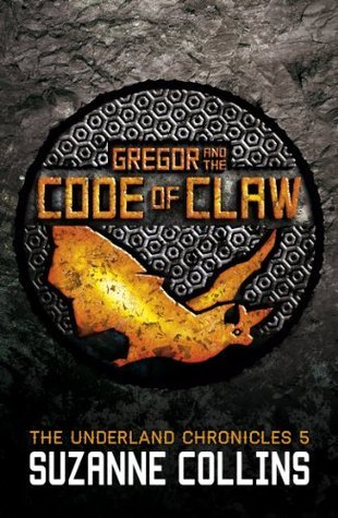 Gregor and the Code of Claw (The Underland Chronicles 5) Suzanne Collins