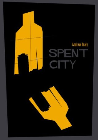 Spent City Andrew Kealy
