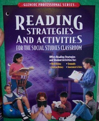 Reading Strategies and Activities For The Social Studies Classroom Glencoe Professional Series  by  Joyce Appleby