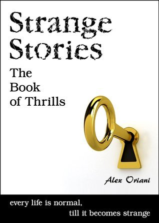 Strange Stories - The Book of Thrills Alex Oriani