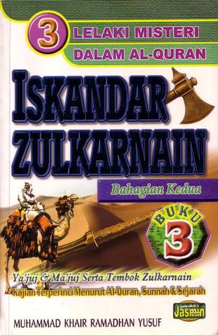 Iskandar Zulkarnain: Bahagian Kedua (3 Lelaki Misteri Dalam Al-Quran, Buku 3) Muhammad Khair Ramadhan Yusuf