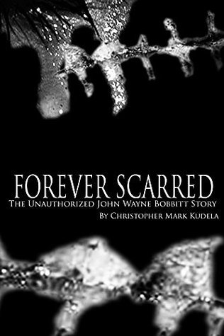 Forever Scarred  by  Christopher Kudela