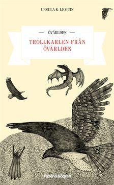 Trollkarlen från övärlden (Övärlden, #1)  by  Ursula K. Le Guin