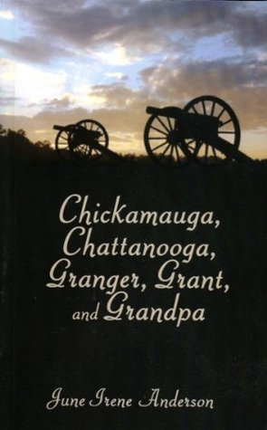 Chickamauga, Chattanooga, Granger, Grant, and Grandpa Henry Annis