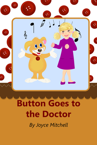 Button Goes to the Doctor  by  Joyce  Mitchell