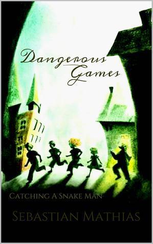 Dangerous Games  by  Sebastian Mathias