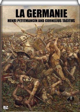 La Germanie par Tacite (avec notes par lAbbé Petitmangin) Tacitus