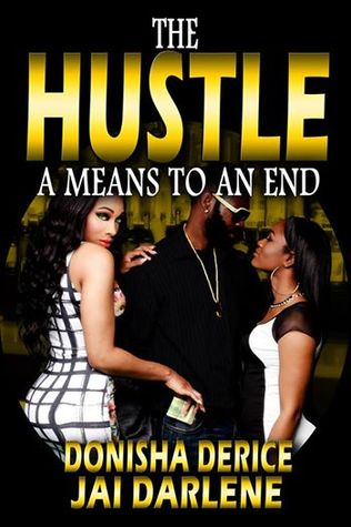 The Hustle: A Means to an End Donisha Derice