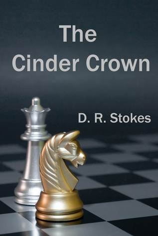 The Cinder Crown D.R. Stokes