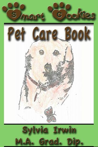 Smart Cookies Petcare Book  by  Sylvia Irwin