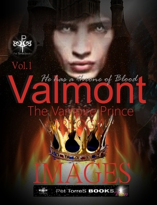 Valmont The Vampire Prince Trilogy Images  by  Pet Torres