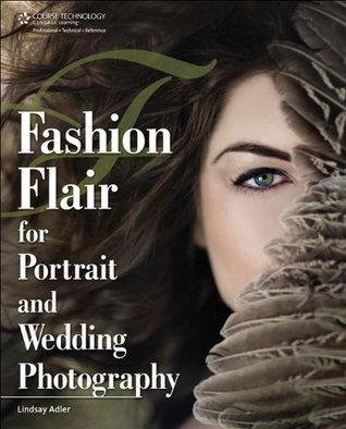 Fashion Flair for Portrait and Wedding Photography  by  Lindsay Renee Adler