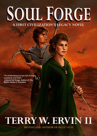 Soul Forge- A First Civilizations Legacy Novel  by  Terry W. Ervin II