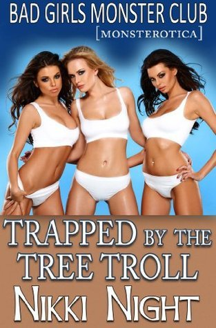 Trapped the Tree Troll by Nikki Night
