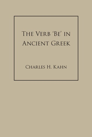 The Verb Be In Ancient Greek Charles H. Kahn