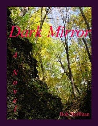 Dark Mirror Bob Hoffman