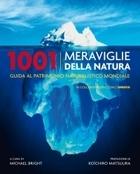 1001 meraviglie della natura. Guida al patrimonio naturalistico mondiale (Serie 1001) Michael Bright