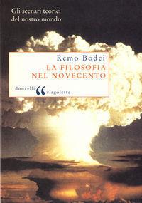 La filosofia nel Novecento: Gli scenari teorici del nostro mondo Remo Bodei