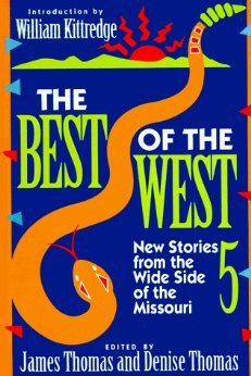 The Best of the West 5: New Stories from the Wide Side of the Missouri James Thomas