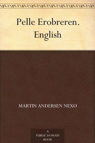 Pelle Erobreren. English Martin Andersen Nexø