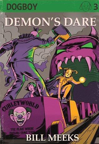 Demons Dare (Dogboy Adventures, #3) Bill Meeks