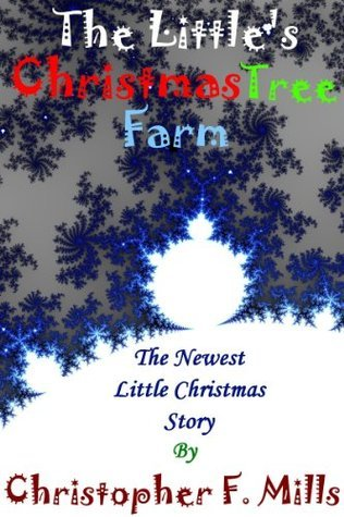 The Littles Christmas Tree Farm  by  Christopher F. Mills