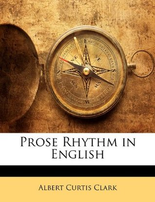 Prose Rhythm in English Albert Curtis Clark