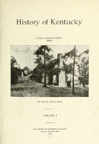 History of Kentucky (Volume 1)  by  Charles Kerr