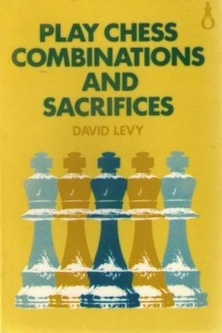 Play Chess: Combinations and Sacrifices (Oxford Chess Books) David N.L. Levy